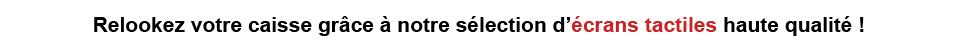 Relookez votre caisse grâce à notre sélection d'écrans tactiles haute qualité !